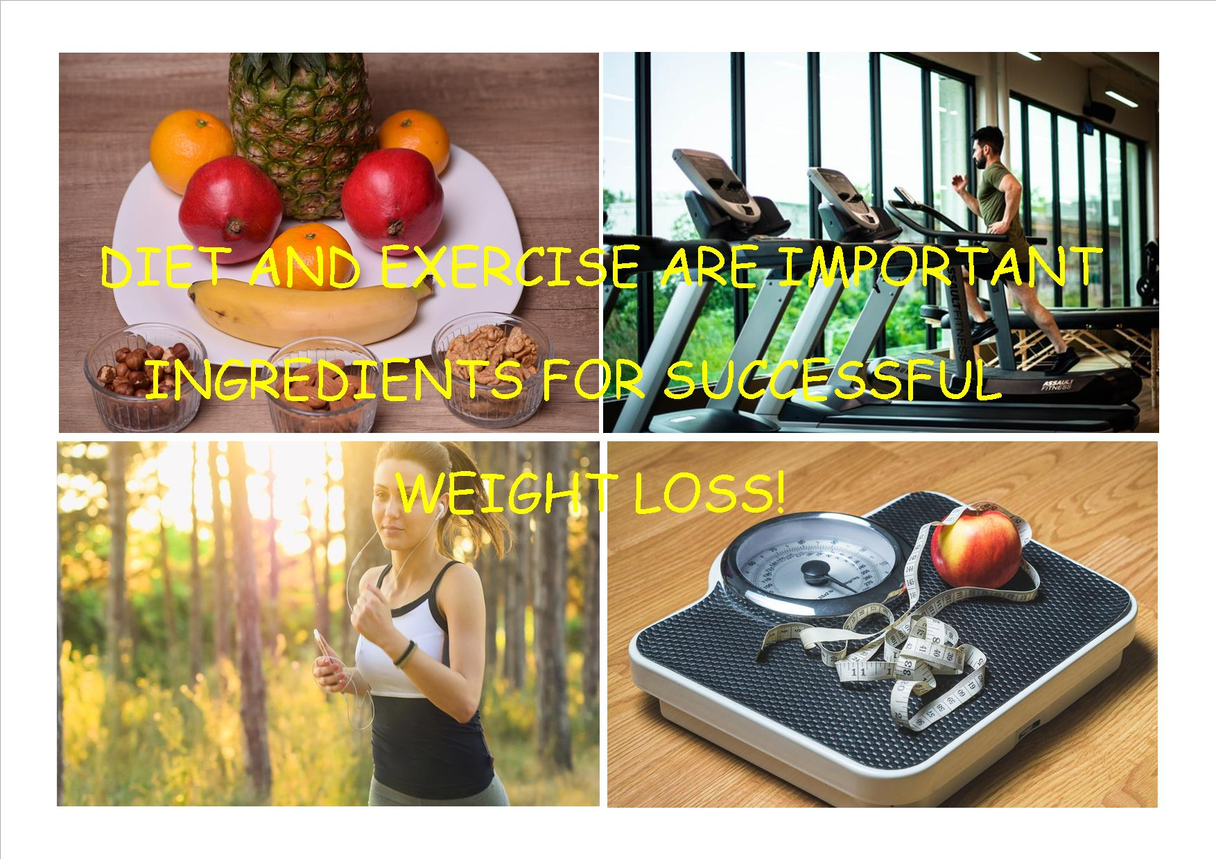 DIET AND EXERCISE ARE IMPORTANT INGREDIENTS FOR SUCCESSFUL WEIGHT LOSS!